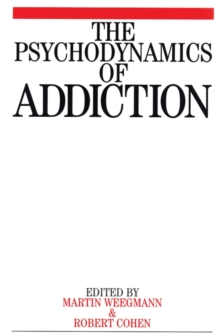 The Psychodynamics of Addiction, Paperback / softback Book