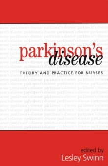 Parkinson's Disease : Theory and Practice for Nurses, Paperback / softback Book