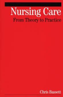 Nursing Care : From Theory to Practice, Paperback / softback Book