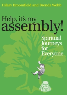 Help it's my Assembly! : Spiritual Journeys for Everyone, Paperback / softback Book