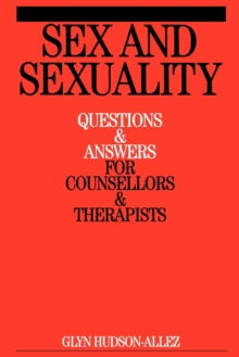 Sex and Sexuality : Questions and Answers for Counsellors and Psychotherapists, Paperback / softback Book
