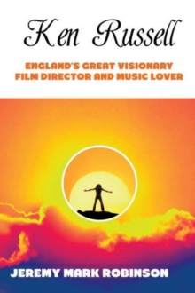 KEN RUSSELL:ENGLANDS GREAT VISIONARY, Paperback Book
