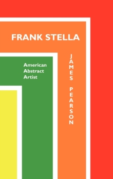 Frank Stella : American Abstract Artist, Hardback Book