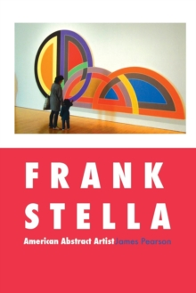 Frank Stella : American Abstract Artist, Paperback Book