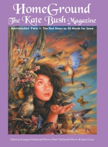 Homeground : The Kate Bush Magazine: Anthology Two: 'The Red Shoes' to '50 Words for Snow', Hardback Book
