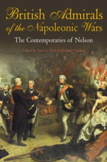 British Admirals of the Napoleonic Wars : Contemporaries of Nelson, Hardback Book