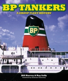BP Tankers : A Group Fleet History, Hardback Book