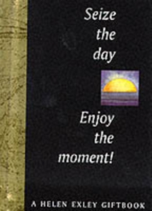 Seize the Day! Enjoy the Moment!, Hardback Book
