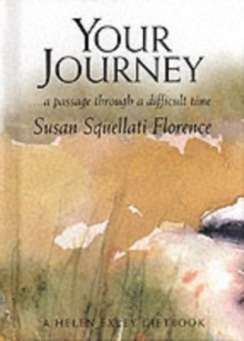 Your Journey : A Passage Through a Difficult Time, Board book Book