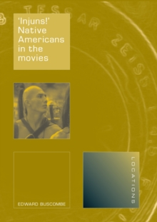 'Injus!' : Native Americans in the Movies, Paperback / softback Book