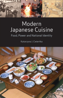 Modern Japanese Cuisine : Food, Power and National Identity, Hardback Book