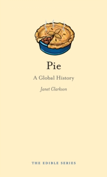 Pie : A Global History, Hardback Book