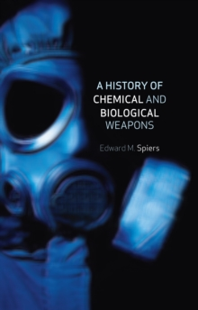 A History of Chemical and Biological Weapons, Hardback Book