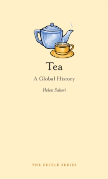 Tea : A Global History, Hardback Book