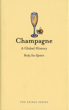 Champagne : A Global History, Hardback Book