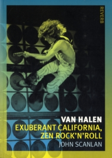 Van Halen : Exuberant California, Zen Rock'n'roll, Paperback / softback Book