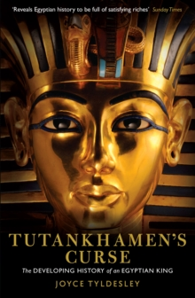 Tutankhamen's Curse : The Developing History of an Egyptian King, Paperback Book