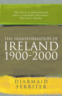 The Transformation Of Ireland 1900-2000, Paperback / softback Book
