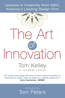The Art of Innovation : Lessons in Creativity from Ideo, America's Leading Design Firm, Paperback Book