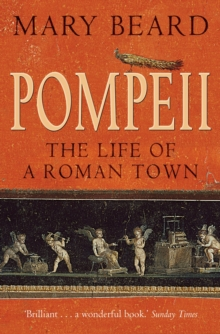Pompeii : The Life of a Roman Town, Paperback / softback Book