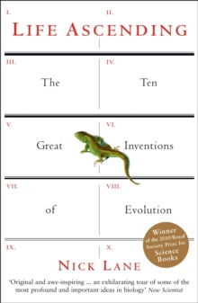 Life Ascending : The Ten Great Inventions of Evolution, Paperback Book