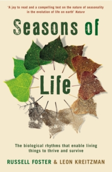 Seasons of Life : The biological rhythms that enable living things to thrive and survive, Paperback Book