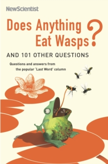 Does Anything Eat Wasps? : And 101 Other Questions, Paperback Book