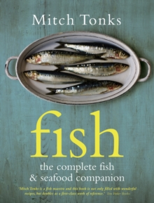 Fish : The Complete Fish and Seafood Companion, Hardback Book