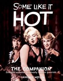 Some Like it Hot : The Official 50th Anniversary Companion, Hardback Book