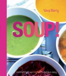 Soup : fresh, healthy recipes bursting with seasonal flavour, Hardback Book