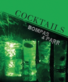 Cocktails with Bompas & Parr, Hardback Book