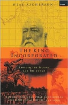 King Incorporated : Leopold the Second and the Congo, Paperback Book