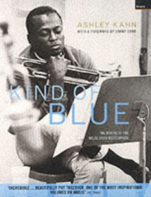 """Kind of Blue"" : The Making of the Miles Davis Masterpiece, Paperback Book"