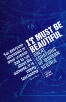 It Must be Beautiful : Great Equations of Modern Science, Paperback Book