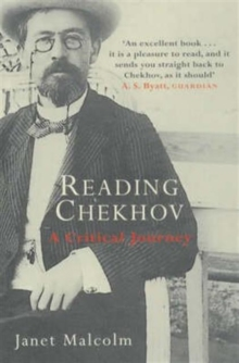 Reading Chekhov : A Critical Journey, Paperback Book