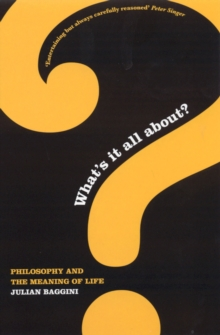 What's it All About? : Philosophy and the Meaning of Life, Paperback Book