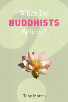 What Do Buddhists Believe?, Paperback / softback Book
