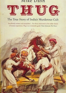 Thug : The True Story of India's Murderous Cult, Paperback Book