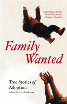 Family Wanted : True Stories of Adoption, Paperback Book