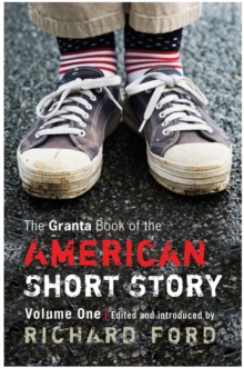 The Granta Book of the American Short Story : v. 1, Paperback Book