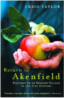 Return to Akenfield : Portrait of an English Village in the 21st Century, Paperback / softback Book