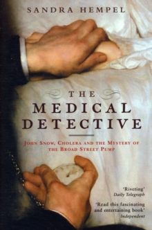 Medical Detective : John Snow, Cholera and the Mystery of the Broad Street Pump, Paperback Book