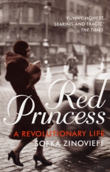 Red Princess : A Revolutionary Life, Paperback / softback Book