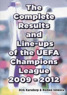 The Complete Results and Line-ups of the UEFA Champions League 2009-2012, Paperback Book