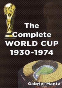 COMPLETE WORLD CUP 1930-1974, Paperback Book