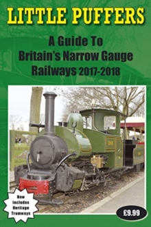 Little Puffers - A Guide to Britain's Narrow Gauge Railways 2017-2018, Paperback Book