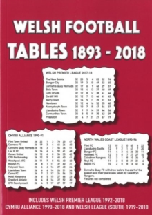 Welsh Football Tables 1893-2018, Paperback / softback Book