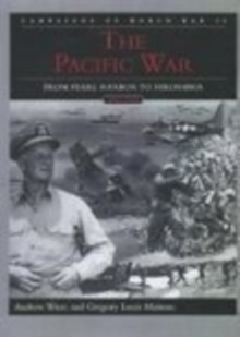 The Pacific War : From Pearl Harbor to Hiroshima, Paperback / softback Book