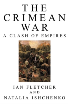 The Crimean War : A Clash of Empires, Hardback Book