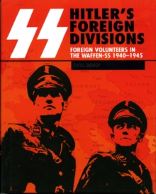 SS: Hitler's Foreign Divisions : Foreign Volunteers in the Waffen-SS 1940-1945, Paperback / softback Book